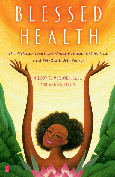 Blessed Health : The African-American Woman's Guide to Physical and