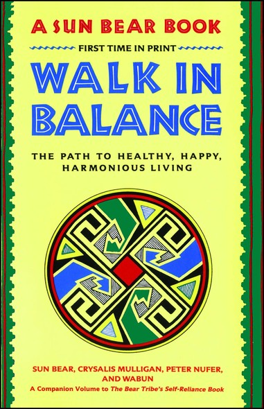 Walk in Balance : The Path to Healthy, Happy, Harmonious Living