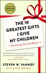 The 10 Greatest Gifts I Give My Children : Parenting from the Heart