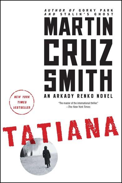 Tatiana : An Arkady Renko Novel