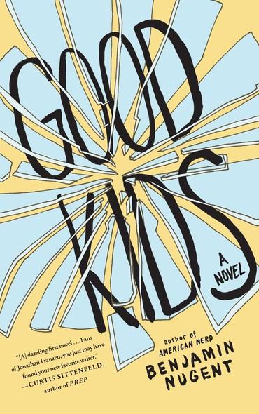 Good Kids : A Novel