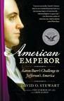 American Emperor : Aaron Burr's Challenge to Jefferson's America