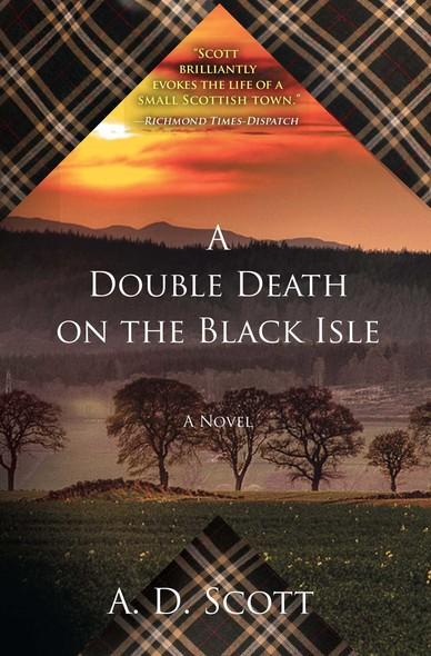 A Double Death on the Black Isle : A Novel