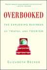 Overbooked : The Exploding Business of Travel and Tourism
