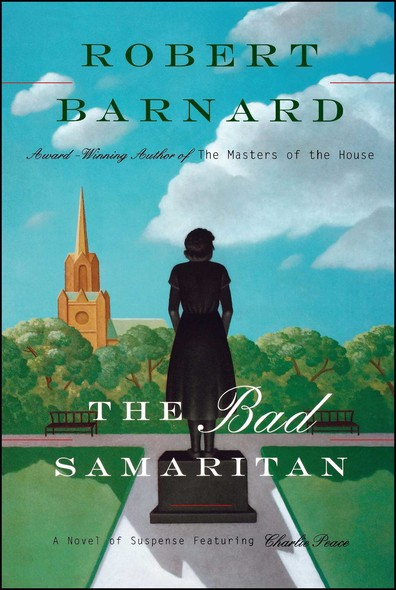 Bad Samaritan : A Novel of Suspense Featuring Charlie Peace