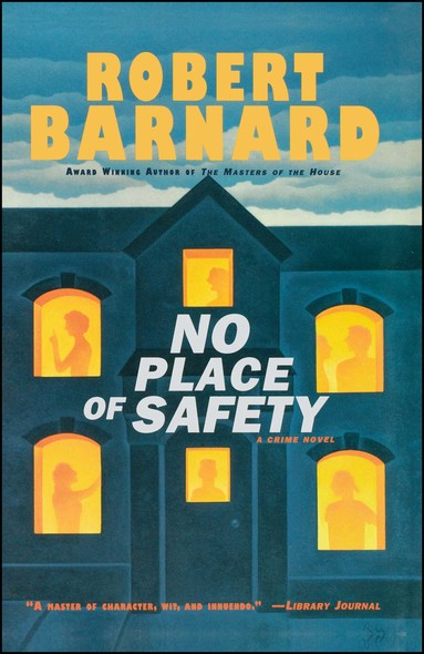No Place of Safety : A CRIME NOVEL