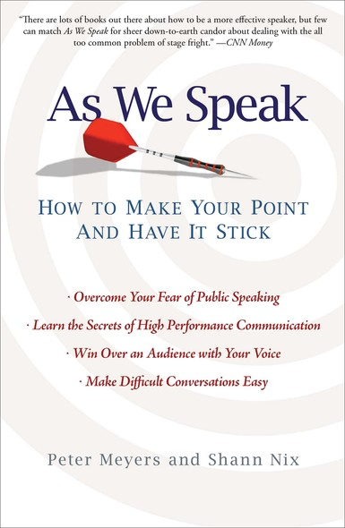 As We Speak : How to Make Your Point and Have It Stick