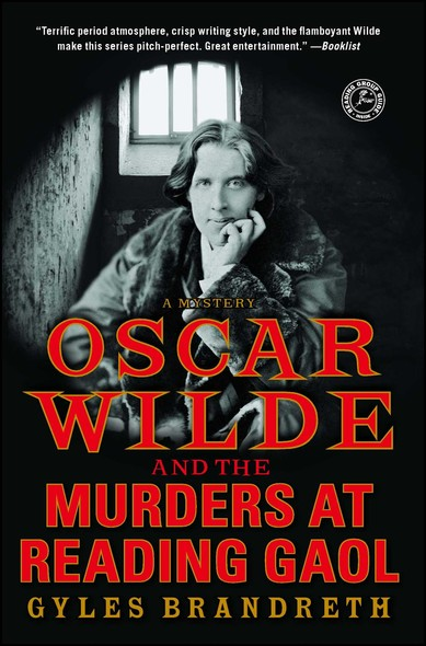 Oscar Wilde and the Murders at Reading Gaol : A Mystery