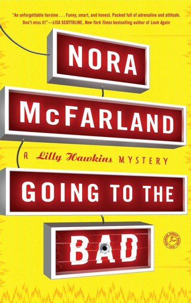 Going to the Bad : A Lilly Hawkins Mystery