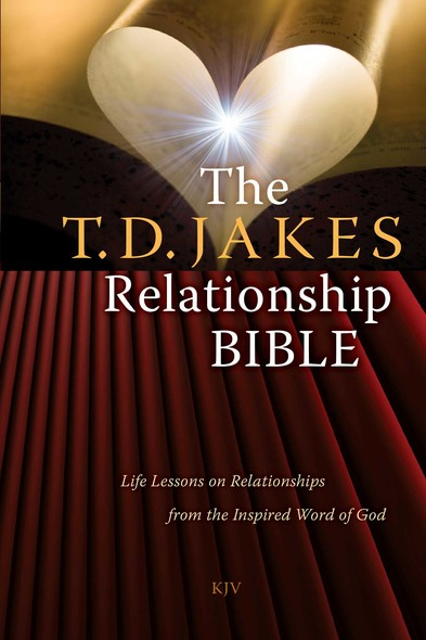 The T.D. Jakes Relationship Bible : Life Lessons on Relationships from the Inspired Word of God