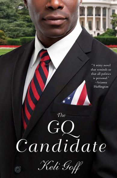 The GQ Candidate : A Novel