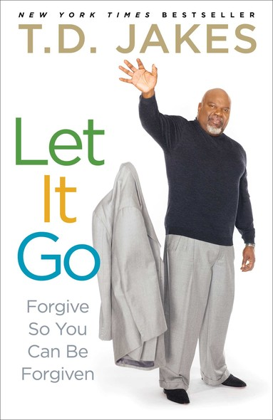 Let It Go : Forgive So You Can Be Forgiven