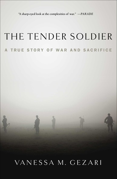 The Tender Soldier : A True Story of War and Sacrifice