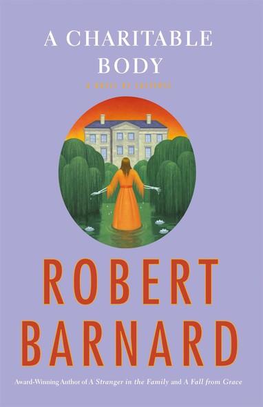 A Charitable Body : A Novel of Suspense