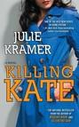 Killing Kate : A Novel