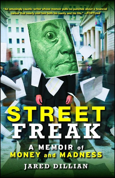 Street Freak : Money and Madness at Lehman Brothers