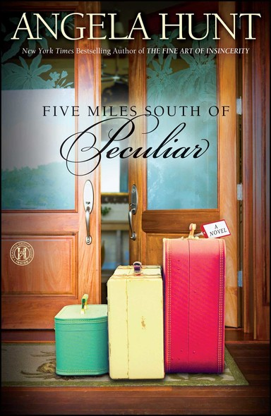 Five Miles South of Peculiar : A Novel