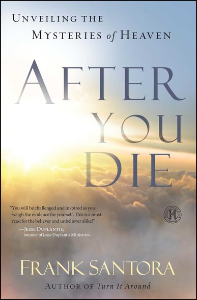 After You Die : Unveiling the Mysteries of Heaven