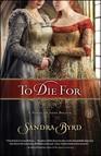 To Die For : A Novel of Anne Boleyn