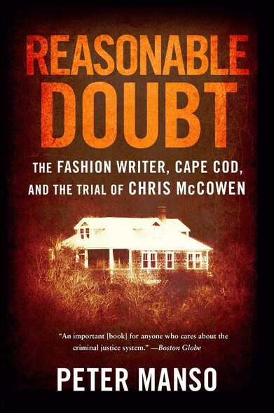 Reasonable Doubt : The Fashion Writer, Cape Cod, and the Trial of Chris McCowen