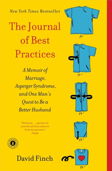 The Journal of Best Practices : A Memoir of Marriage, Asperger Syndrome, and One Man's Quest to Be a Better Husband