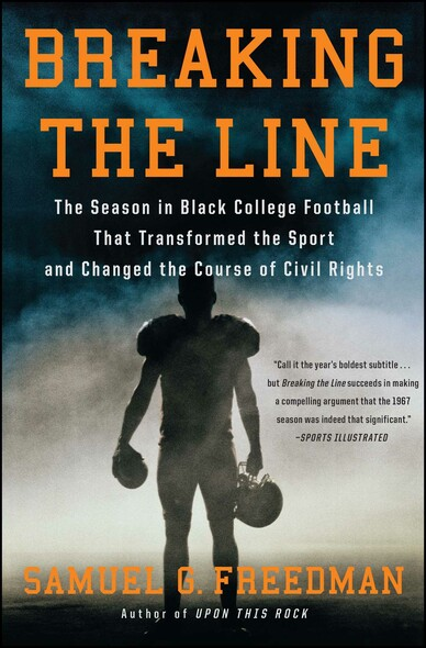 Breaking the Line : The Season in Black College Football That Transformed the Sport and Changed the Course of Civil Rights