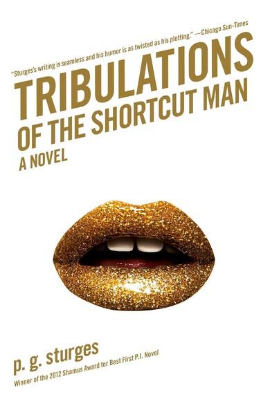 Tribulations of the Shortcut Man : A Novel