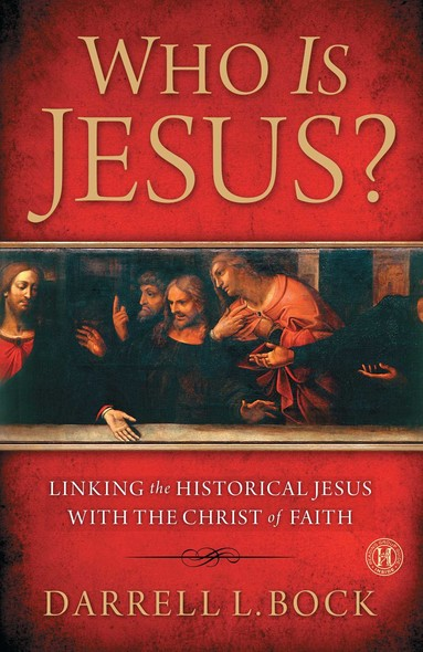 Who Is Jesus? : Linking the Historical Jesus with the Christ of Faith