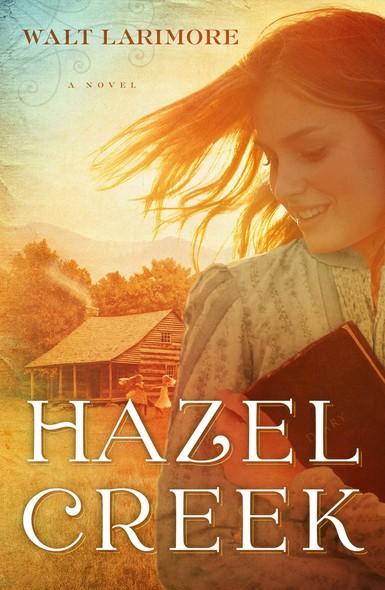 Hazel Creek : A Novel