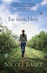 Far from Here : A Novel