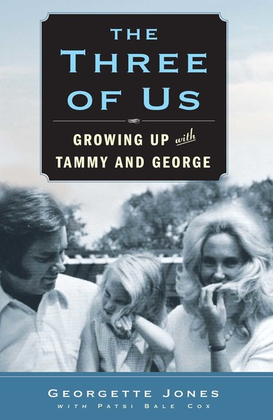 The Three of Us : Growing Up with Tammy and George