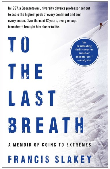 To the Last Breath : A Memoir of Going to Extremes
