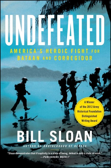 Undefeated : America's Heroic Fight for Bataan and Corregidor