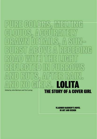 Lolita - The Story of a Cover Girl : Vladimir Nabokov's Novel in Art and Design