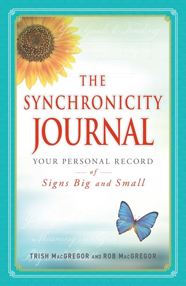 The Synchronicity Journal : Your Personal Record of Signs Big and Small