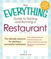 The Everything Guide to Starting and Running a Restaurant : The ultimate resource for starting a successful restaurant!
