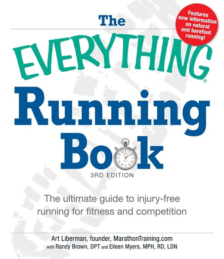 The Everything Running Book : The ultimate guide to injury-free running for fitness and competition