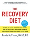 The Recovery Diet : A Groundbreaking, Scientific Approach to a Healthy Life While Recovering from Alcoholism