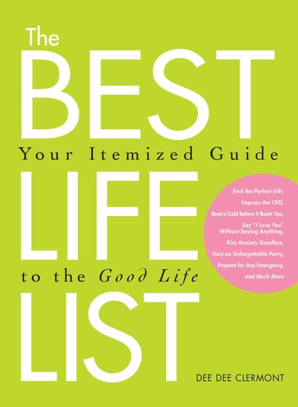 The Best Life List : Your Itemized Guide to the Good Life