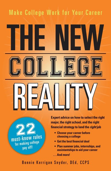 The New College Reality : Make College Work For Your Career