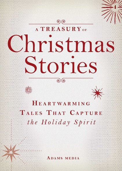 A Treasury of Christmas Stories : Heartwarming Tales That Capture the Holiday Spirit