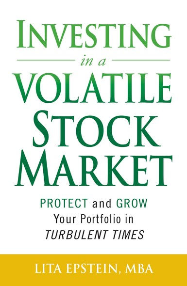 Investing in a Volatile Stock Market : How to Use Everything from Gold to Daytrading to Ride Out Today's Turbulent Markets