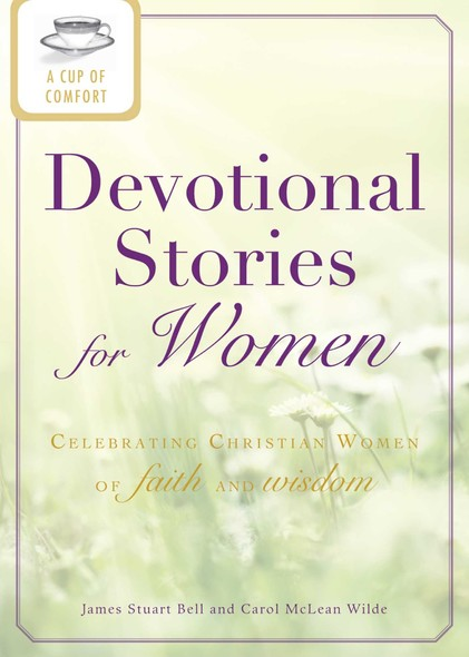 A Cup of Comfort Devotional Stories for Women : Celebrating Christian women of faith and wisdom
