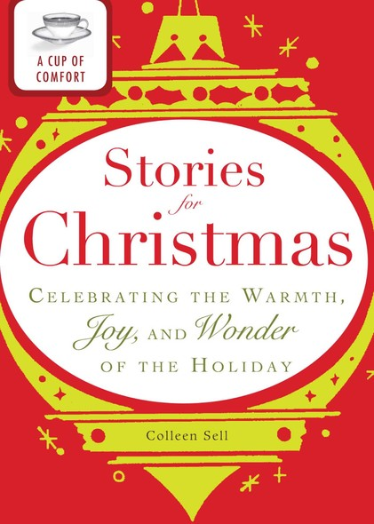 A Cup of Comfort Stories for Christmas : Celebrating the warmth, joy and wonder of the holiday