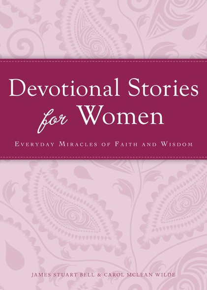 Devotional Stories for Women : Everyday miracles of faith and wisdom