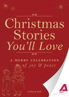 Christmas Stories You'll Love : A merry celebration of joy and peace