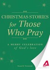 Christmas Stories for Those Who Pray : A merry celebration of God's love