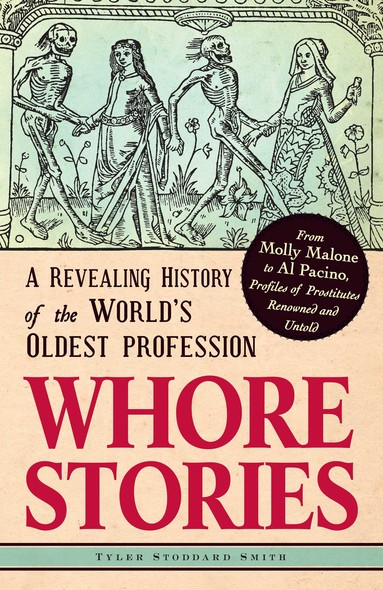 Whore Stories : A Revealing History of the World's Oldest Profession