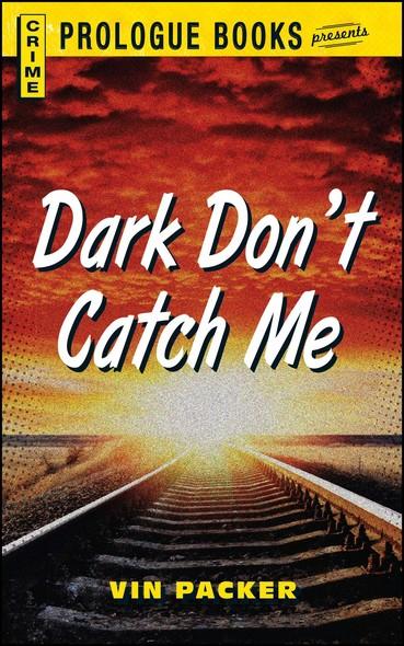 Dark Don't Catch Me