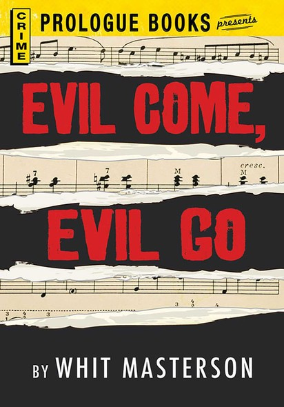 Evil Come, Evil Go